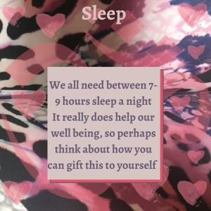We all need between 7-9 hours sleep a night. It really helps our well-being, so think about how you can gift this to yourself