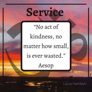 """""""No act of kindness, no matter how small, is ever wasted."""" Aesop"""