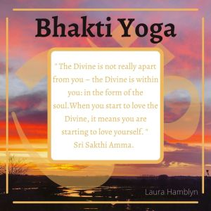 """"""" The Divine is not really apart from you – the Divine is within you: in the form of the soul. When you start to love the Divine, it means you are starting to love yourself. """"  —Sri Sakthi Amma."""