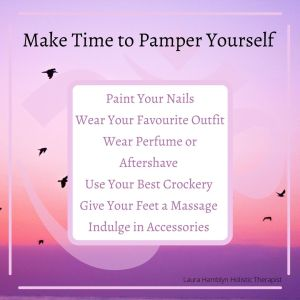 Paint Your Nails Wear Your Favourite Outfit Wear Perfume or Aftershave Use Your Best Crockery Give Your Feet a Massage Indulge in Accessories