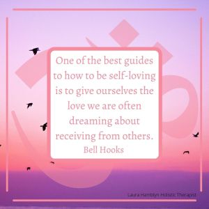 One of the best guides to how to be self-loving is to give ourselves the love we are often dreaming about receiving from others. BELL HOOKS