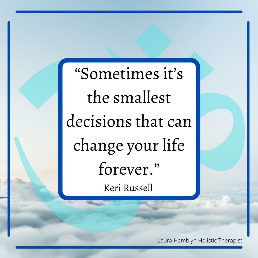 """""""Sometimes it's the smallest decisions that can change your life forever."""" Keri Russell"""
