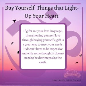 If gifts are your love language, then showing yourself love through buying yourself a gift is a great way to meet your needs. It doesn't have to be expensive and with some thought it doesn't need to be detrimental to the earth.