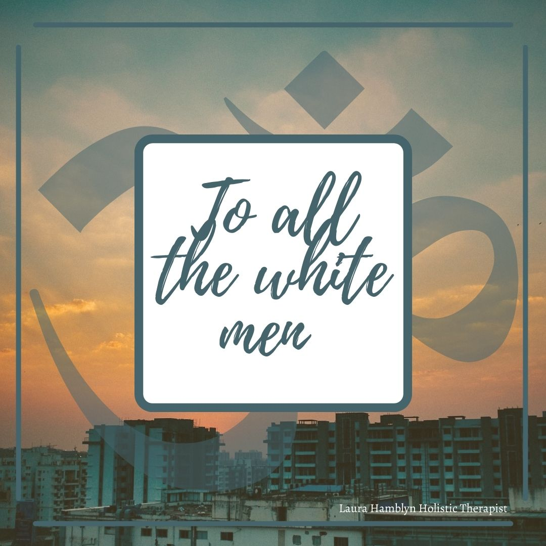 to all the white men