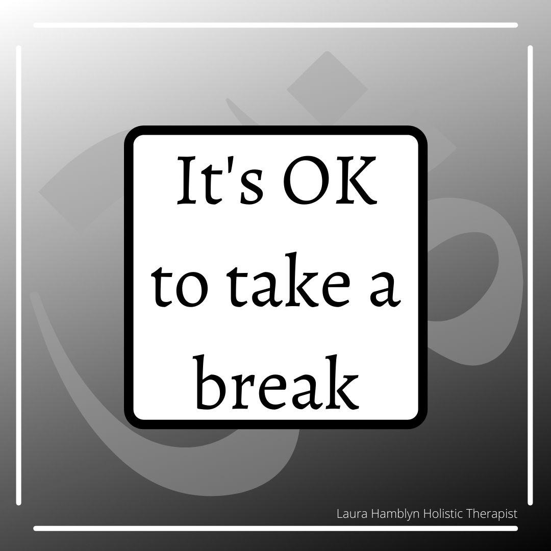 It's ok to take a break
